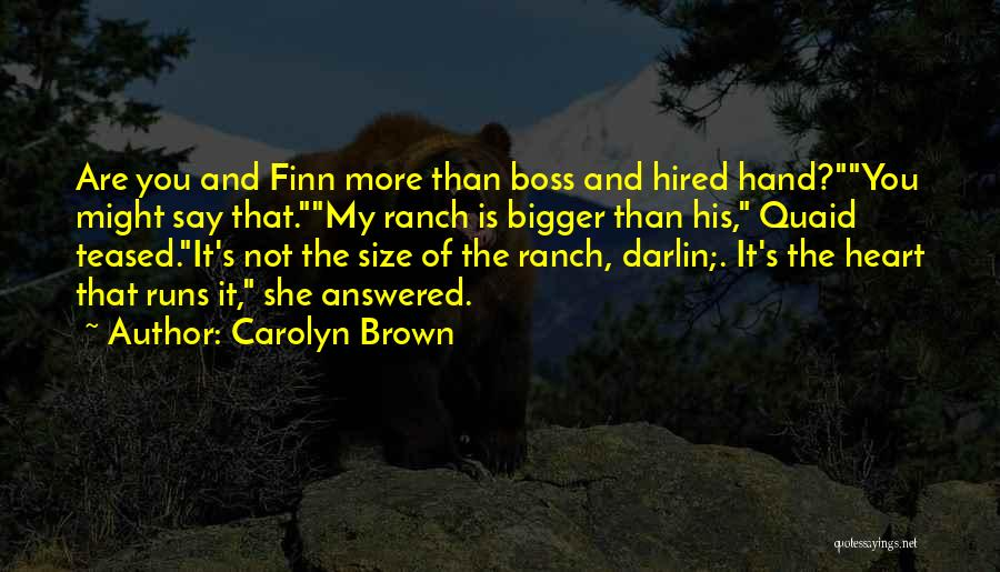You're My Boss Quotes By Carolyn Brown