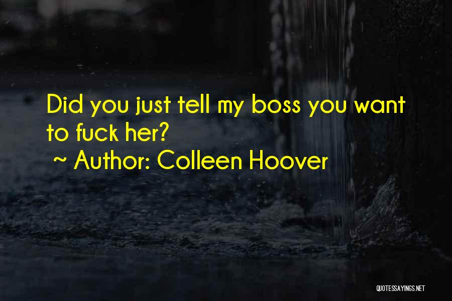 You're My Boss Quotes By Colleen Hoover