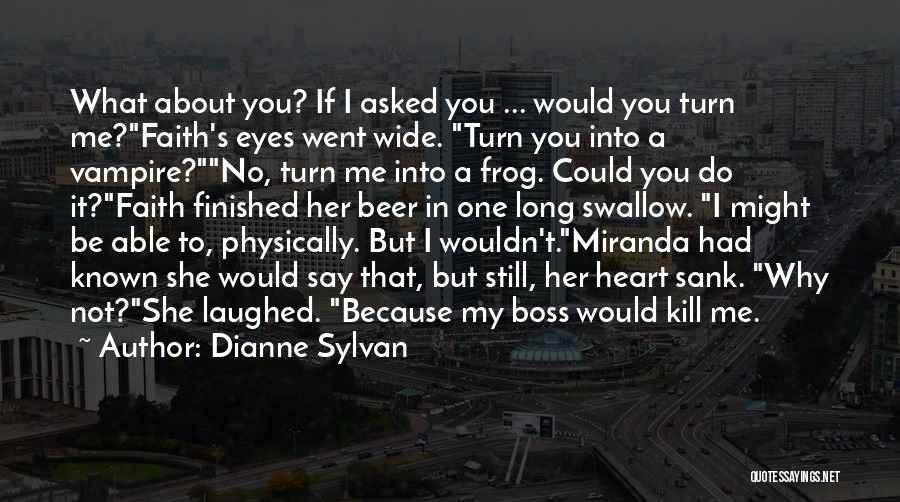You're My Boss Quotes By Dianne Sylvan
