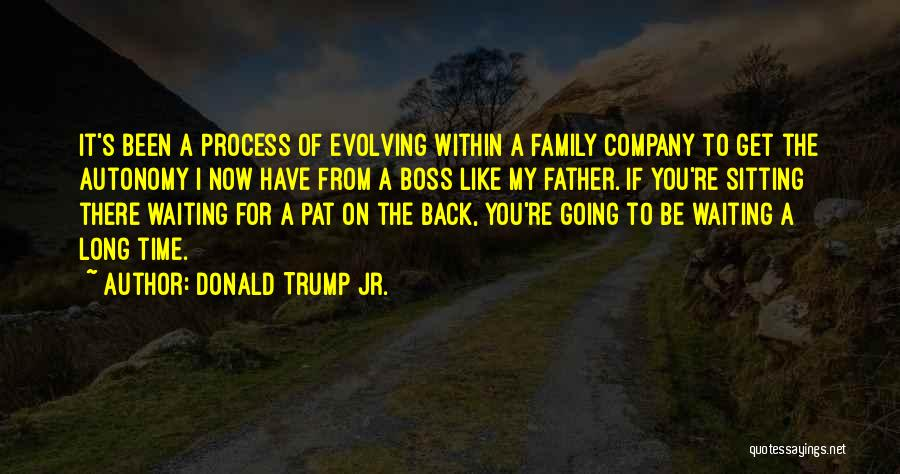 You're My Boss Quotes By Donald Trump Jr.