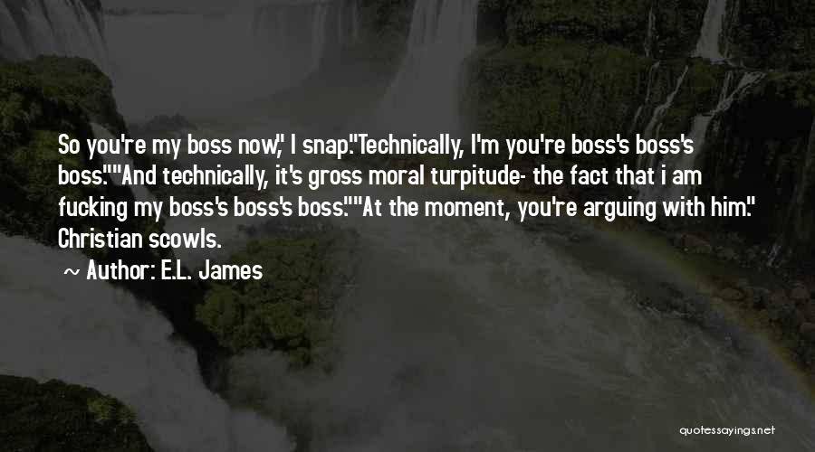You're My Boss Quotes By E.L. James