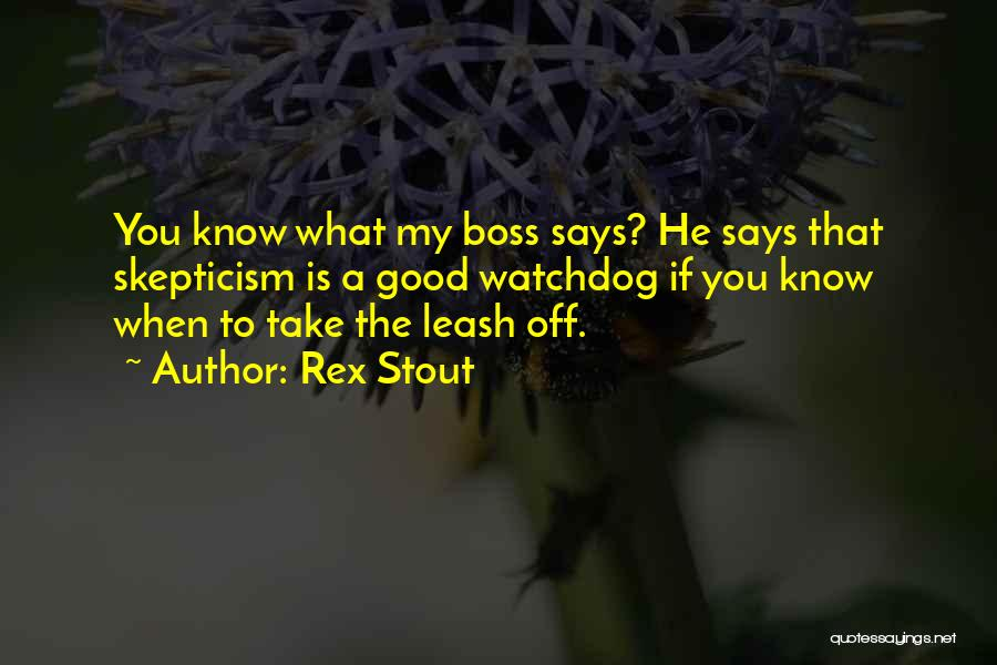 You're My Boss Quotes By Rex Stout