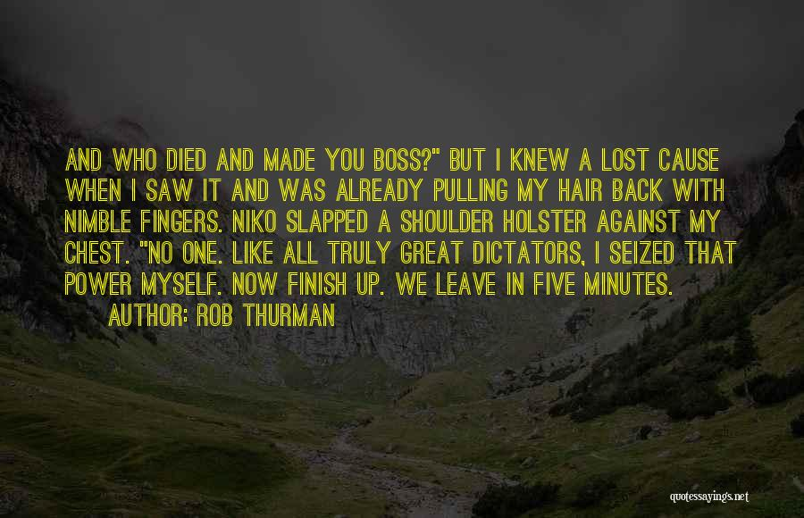 You're My Boss Quotes By Rob Thurman