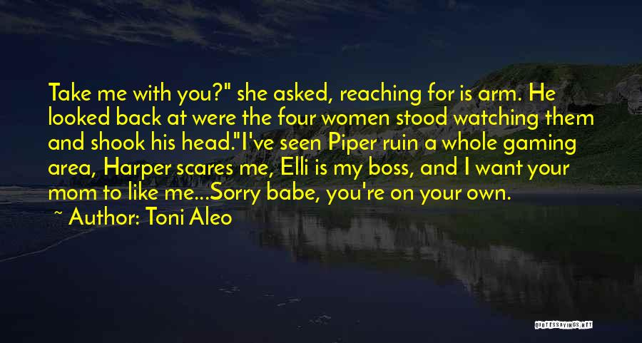 You're My Boss Quotes By Toni Aleo