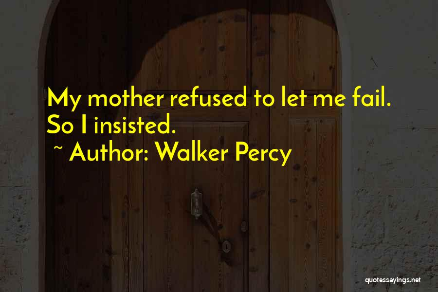 You're My Boss Quotes By Walker Percy