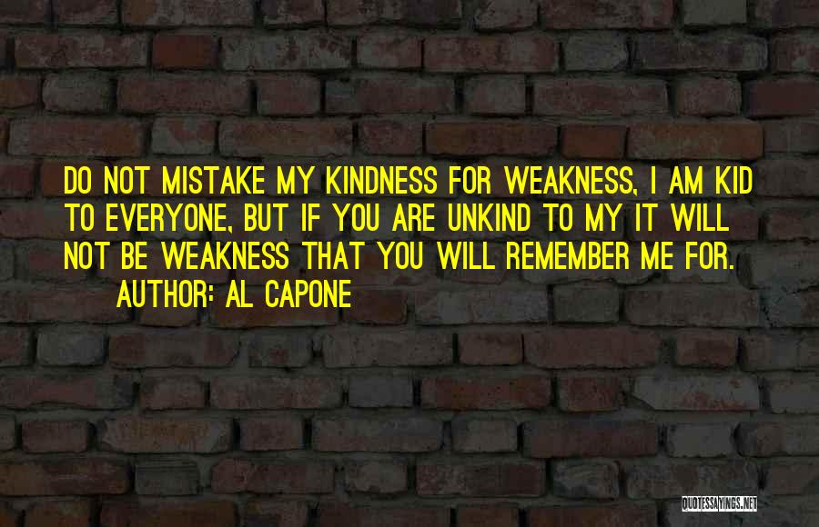 You're My Weakness Quotes By Al Capone