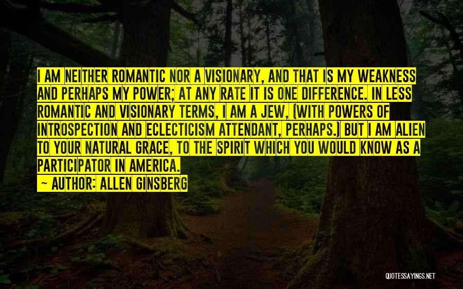 You're My Weakness Quotes By Allen Ginsberg