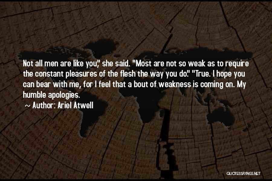 You're My Weakness Quotes By Ariel Atwell