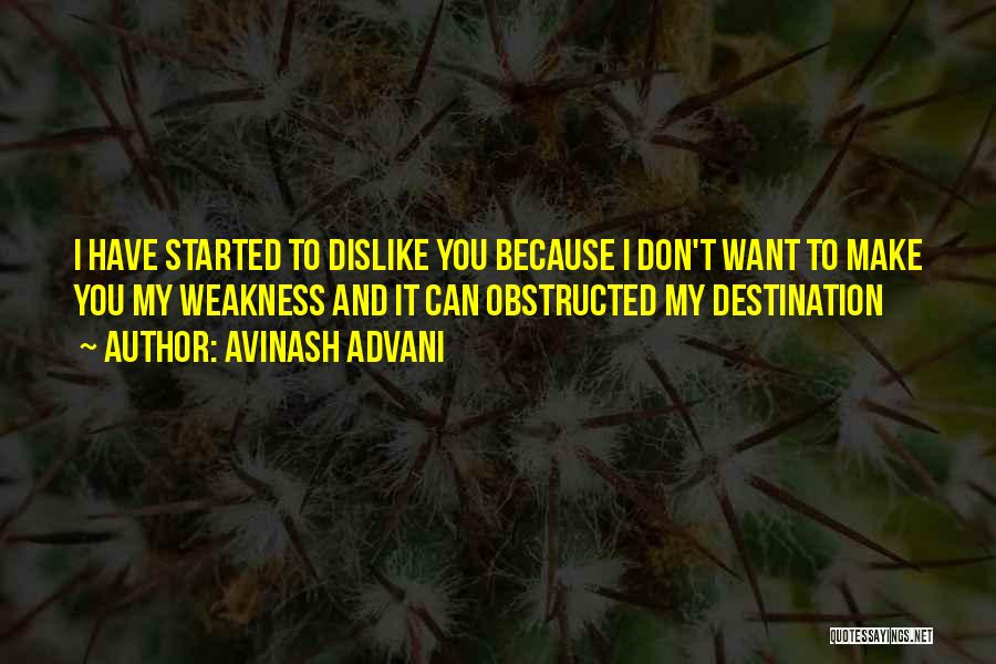You're My Weakness Quotes By Avinash Advani