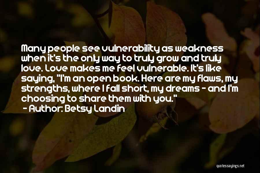 You're My Weakness Quotes By Betsy Landin