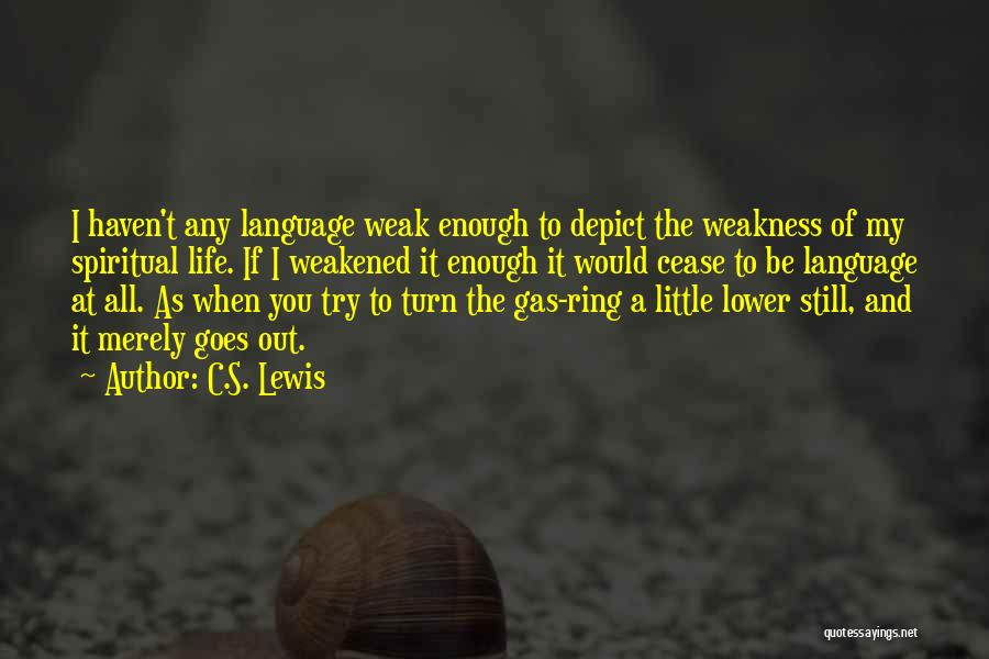 You're My Weakness Quotes By C.S. Lewis