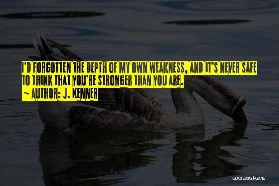 You're My Weakness Quotes By J. Kenner