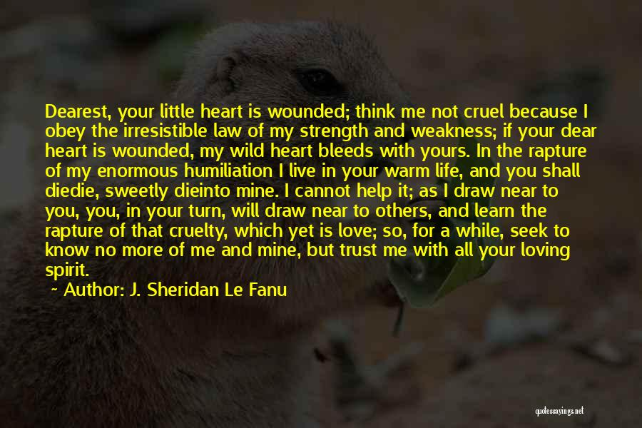 You're My Weakness Quotes By J. Sheridan Le Fanu