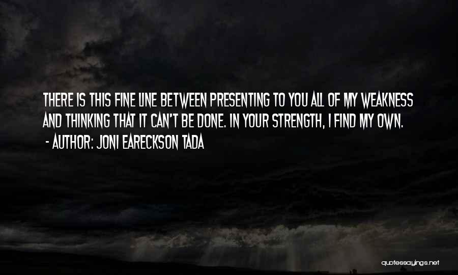 You're My Weakness Quotes By Joni Eareckson Tada
