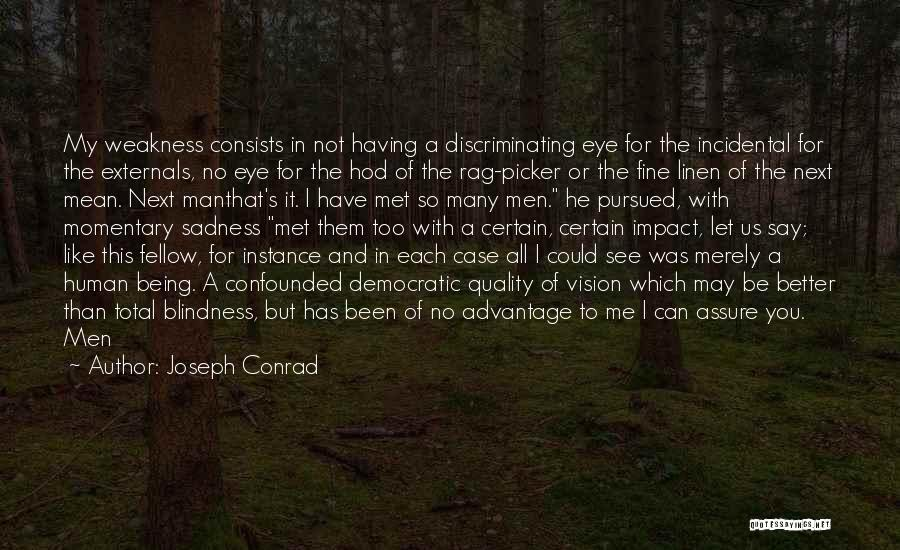 You're My Weakness Quotes By Joseph Conrad