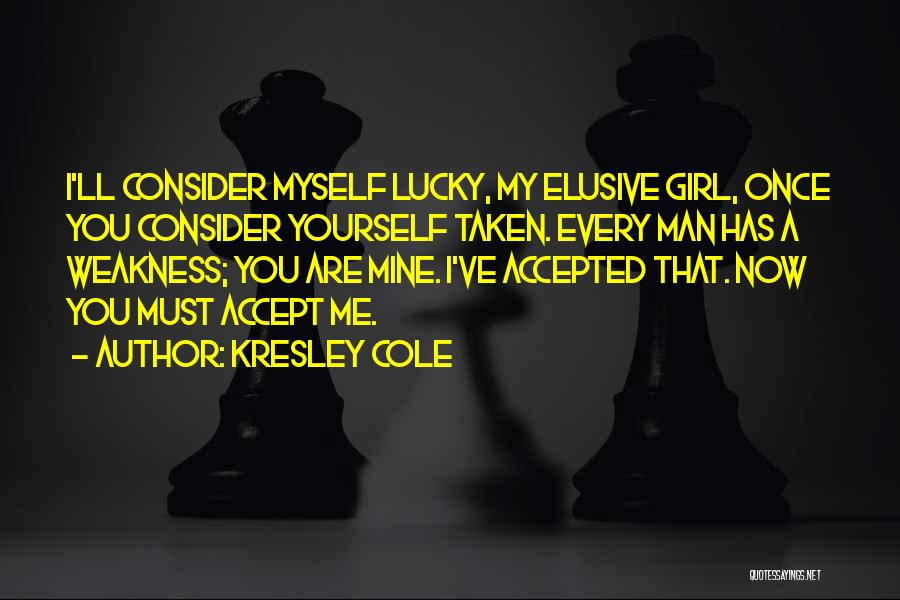 You're My Weakness Quotes By Kresley Cole
