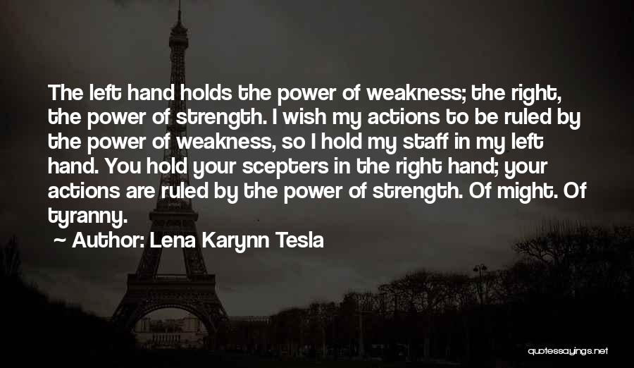 You're My Weakness Quotes By Lena Karynn Tesla
