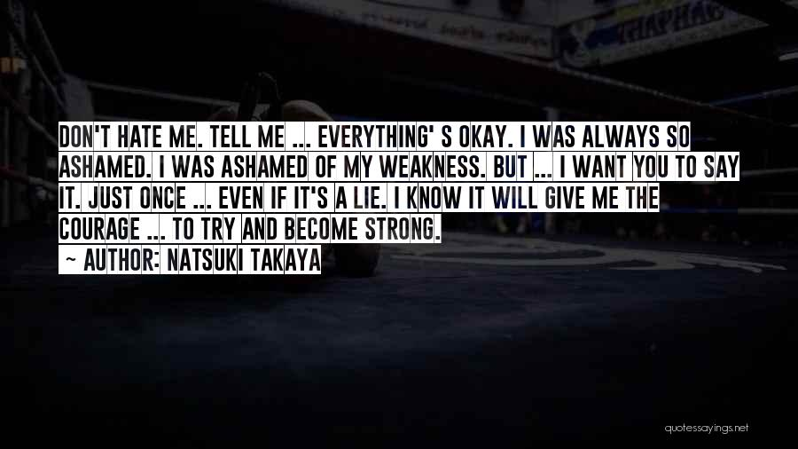 You're My Weakness Quotes By Natsuki Takaya