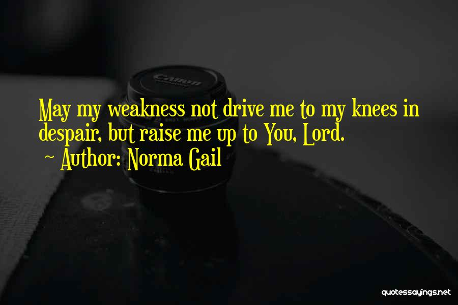 You're My Weakness Quotes By Norma Gail