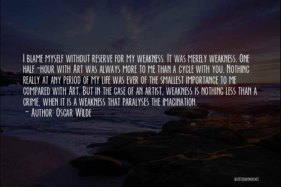 You're My Weakness Quotes By Oscar Wilde
