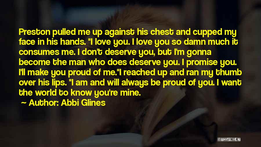 You're My World Love Quotes By Abbi Glines