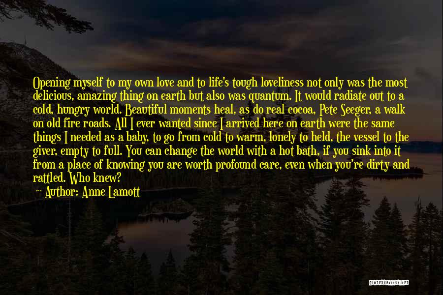 You're My World Love Quotes By Anne Lamott