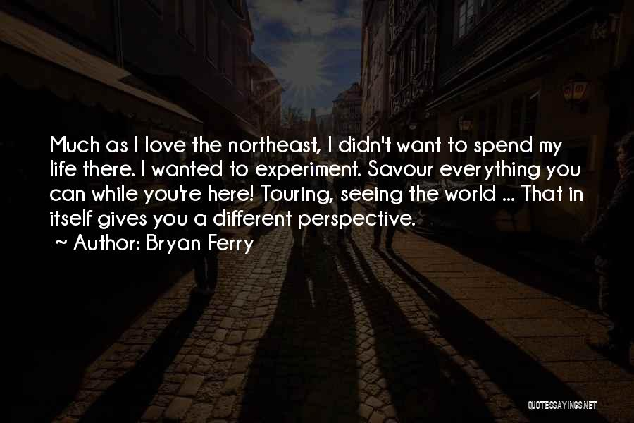 You're My World Love Quotes By Bryan Ferry