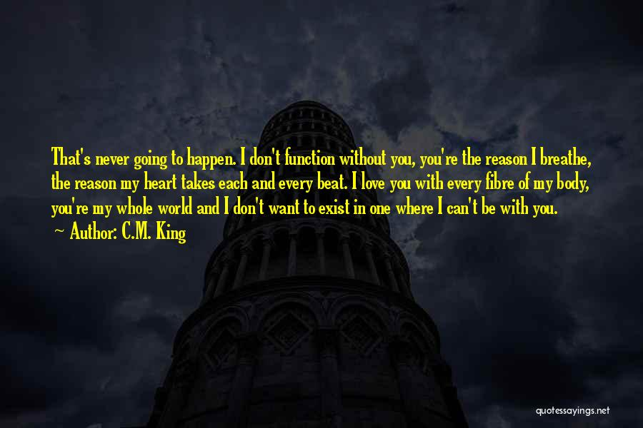You're My World Love Quotes By C.M. King