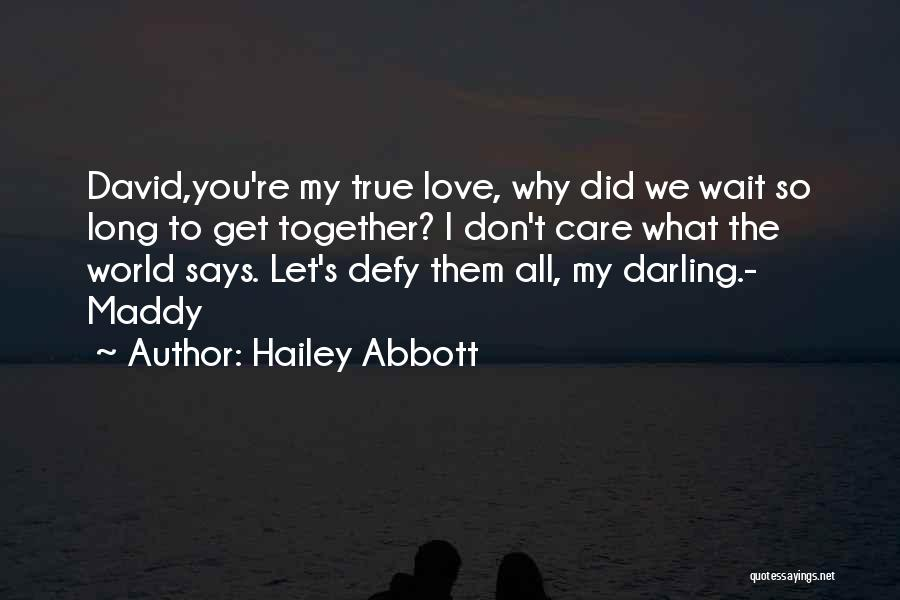 You're My World Love Quotes By Hailey Abbott