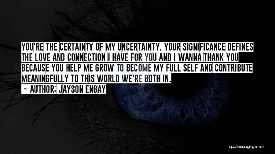 You're My World Love Quotes By Jayson Engay