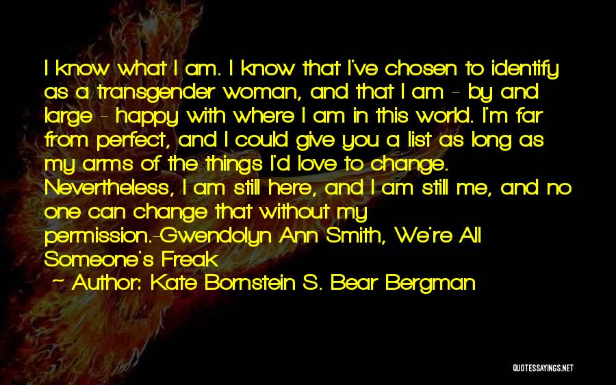 You're My World Love Quotes By Kate Bornstein S. Bear Bergman