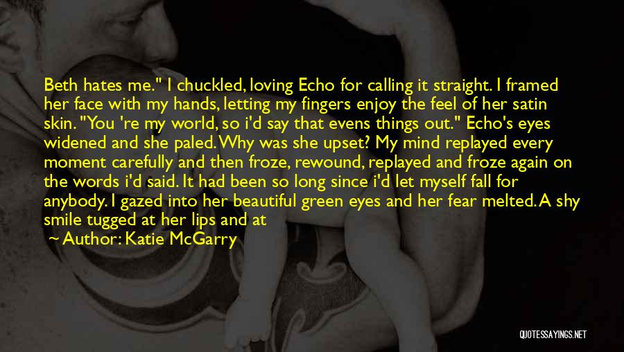 You're My World Love Quotes By Katie McGarry