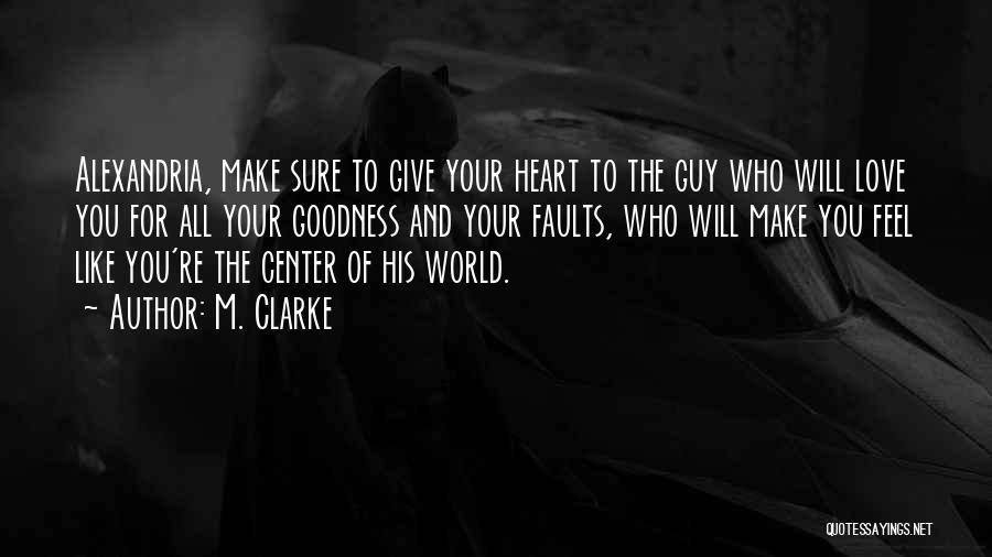You're My World Love Quotes By M. Clarke