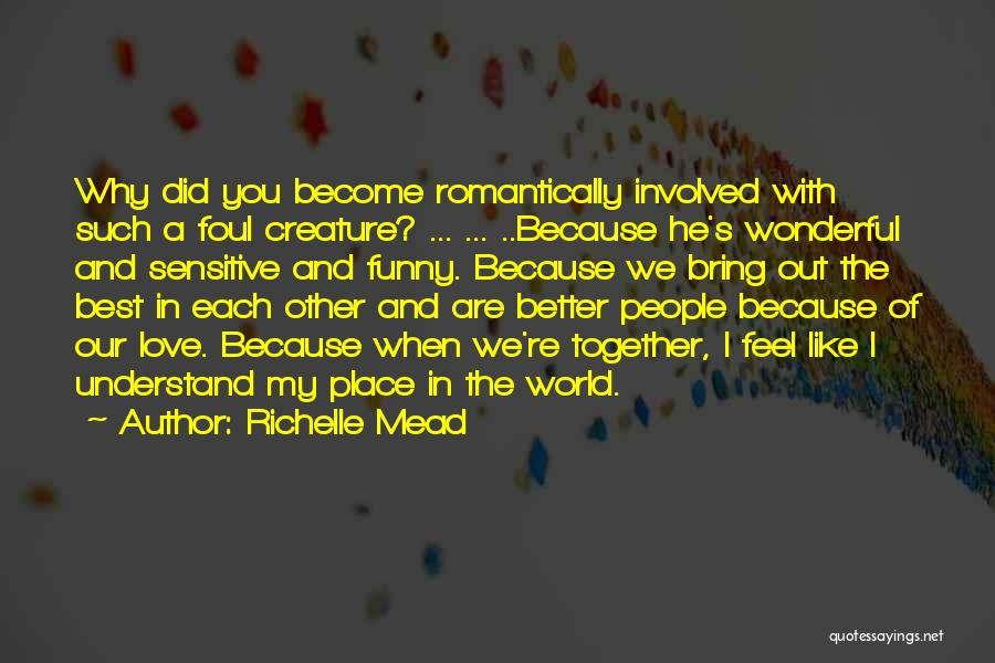 You're My World Love Quotes By Richelle Mead