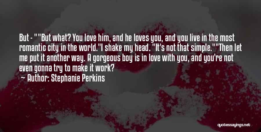 You're My World Love Quotes By Stephanie Perkins