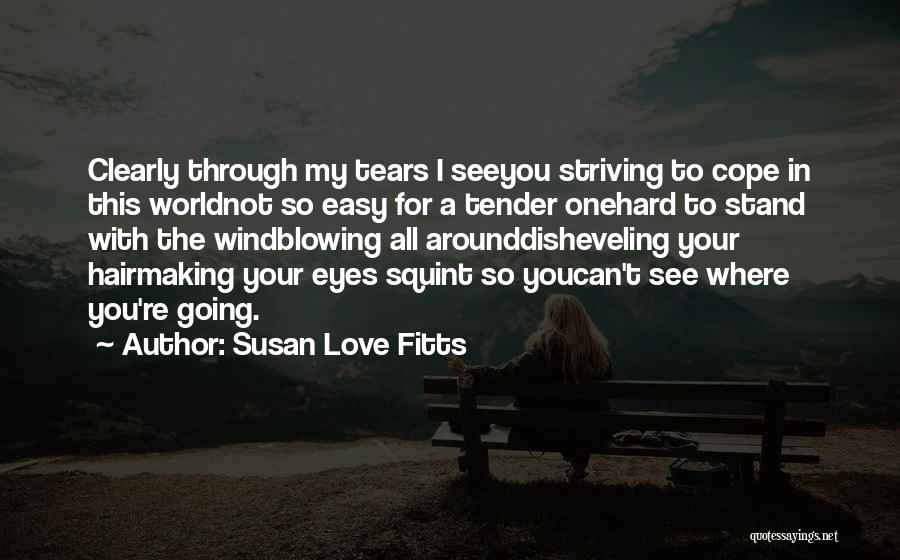 You're My World Love Quotes By Susan Love Fitts