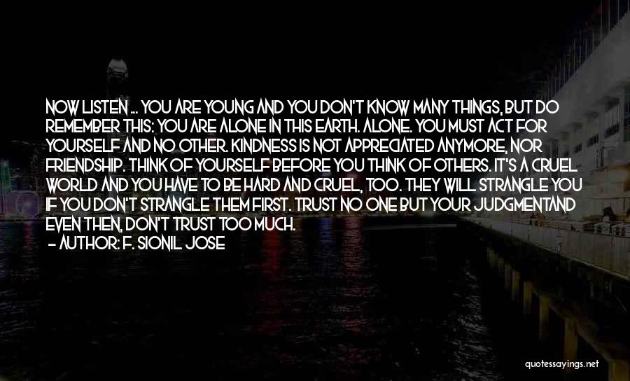 You're Not Alone Anymore Quotes By F. Sionil Jose