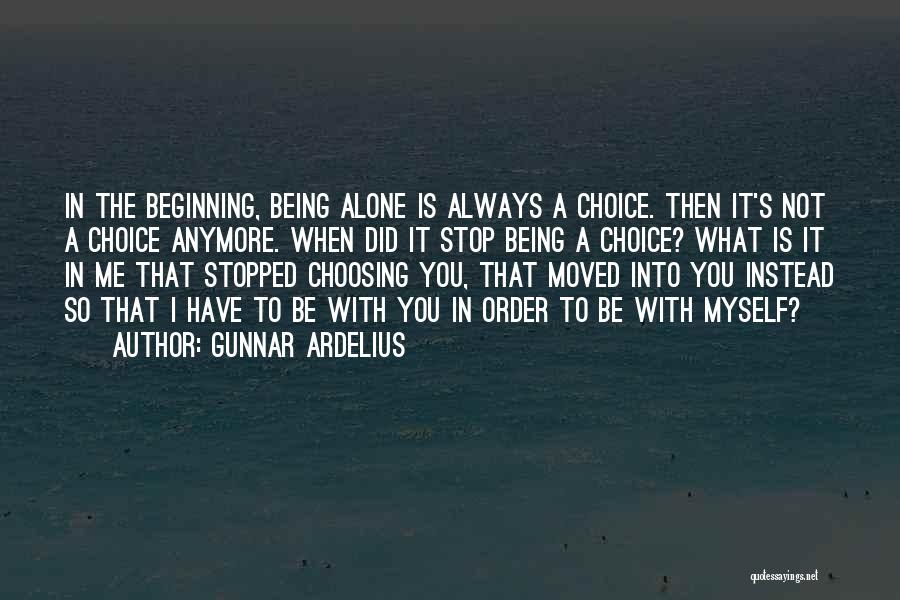 You're Not Alone Anymore Quotes By Gunnar Ardelius