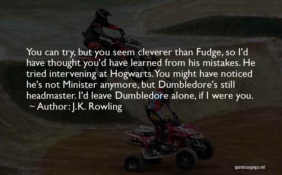 You're Not Alone Anymore Quotes By J.K. Rowling