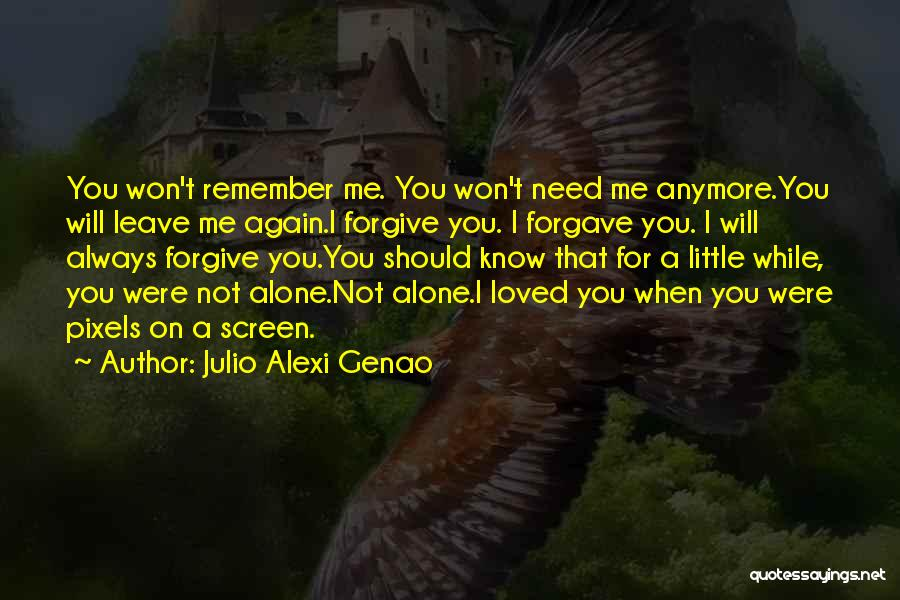 You're Not Alone Anymore Quotes By Julio Alexi Genao