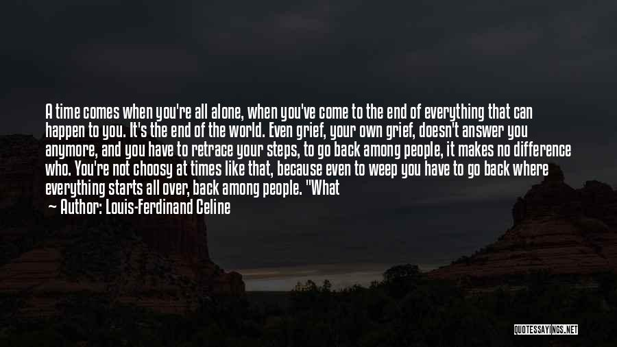 You're Not Alone Anymore Quotes By Louis-Ferdinand Celine
