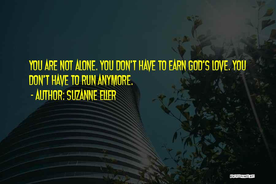 You're Not Alone Anymore Quotes By Suzanne Eller