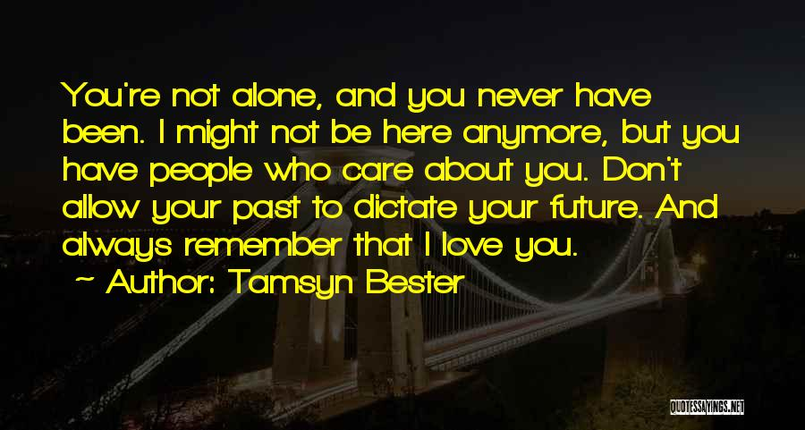 You're Not Alone Anymore Quotes By Tamsyn Bester