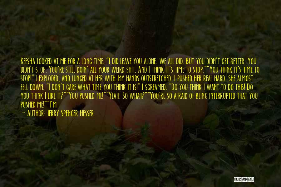 You're Not Alone Anymore Quotes By Terry Spencer Hesser
