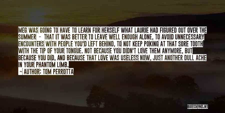 You're Not Alone Anymore Quotes By Tom Perrotta