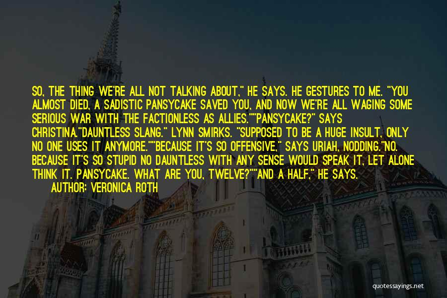 You're Not Alone Anymore Quotes By Veronica Roth