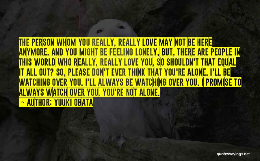 You're Not Alone Anymore Quotes By Yuuki Obata