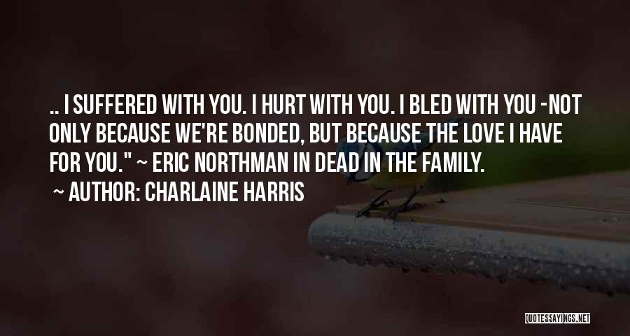 You're Not In Love Quotes By Charlaine Harris
