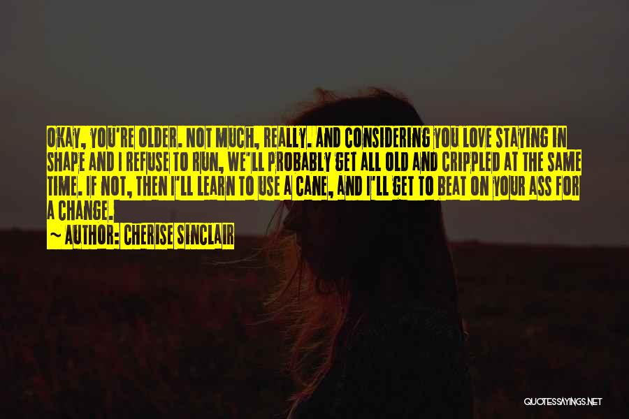 You're Not In Love Quotes By Cherise Sinclair