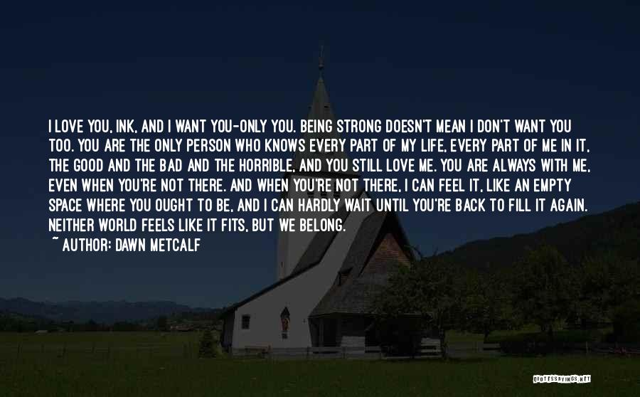 You're Not In Love Quotes By Dawn Metcalf